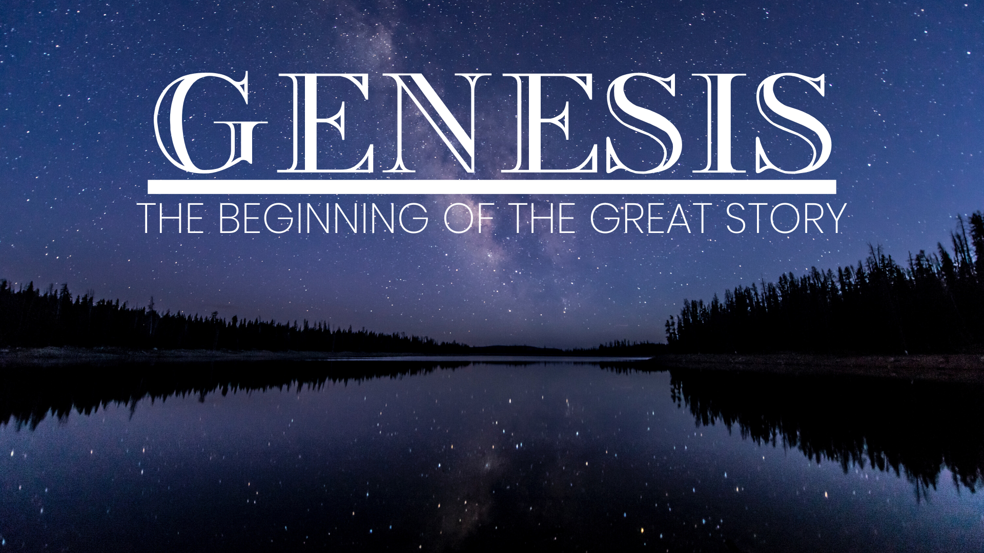 Genesis: The Beginning of the Great Story