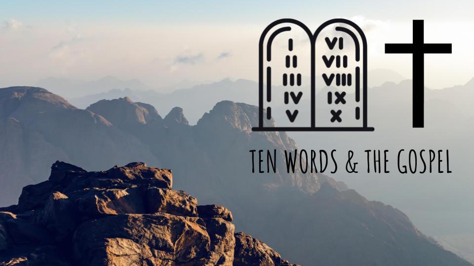 Ten Words and the Gospel